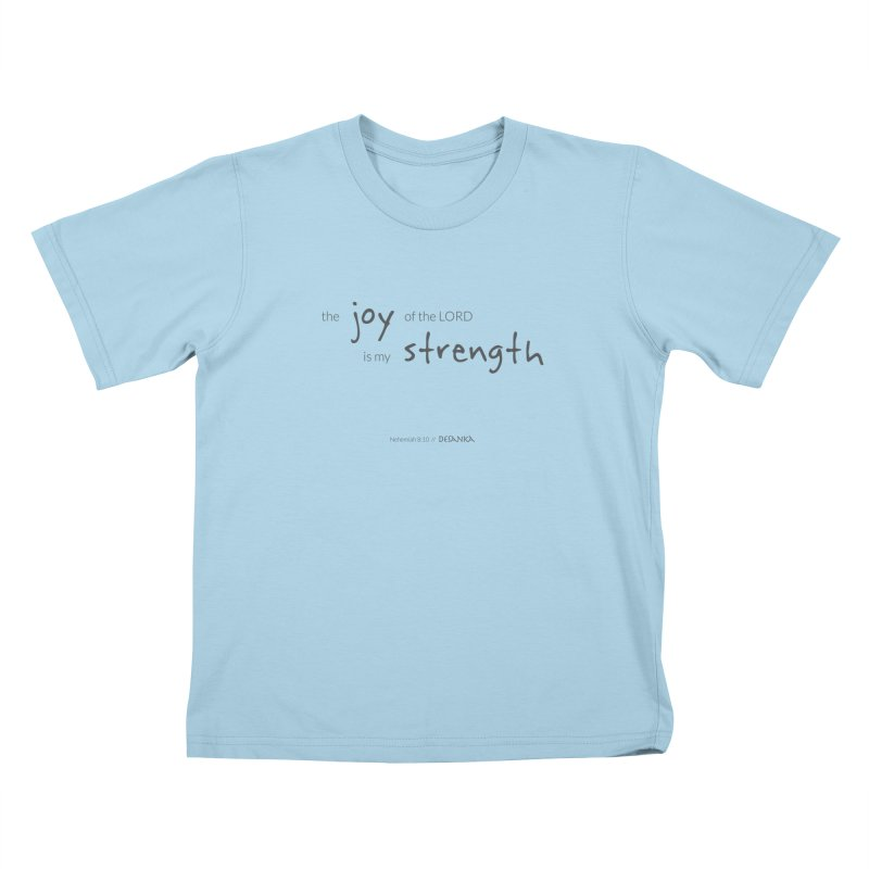 JOY // Is My Strength Kids T-Shirt by desankaspirit's Artist Shop