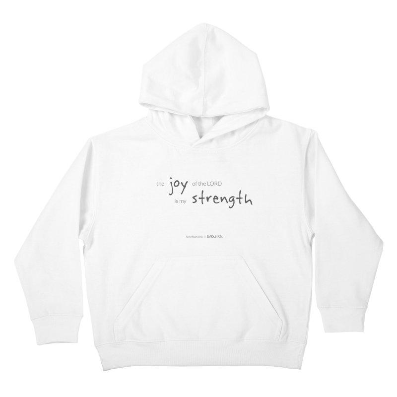 JOY // Is My Strength Kids Pullover Hoody by Desanka Spirit's Artist Shop