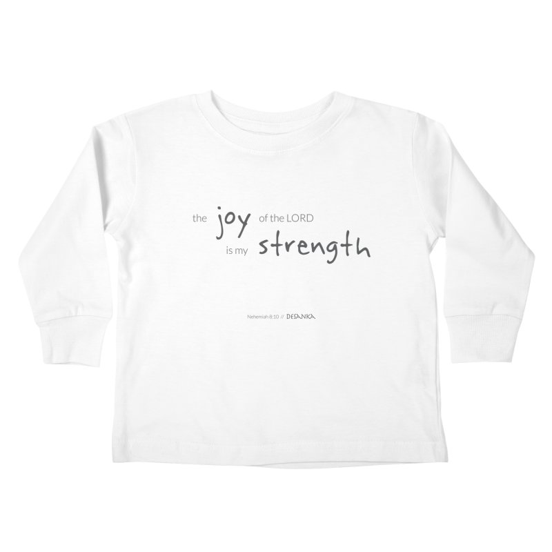 JOY // Is My Strength Kids Toddler Longsleeve T-Shirt by Desanka Spirit's Artist Shop