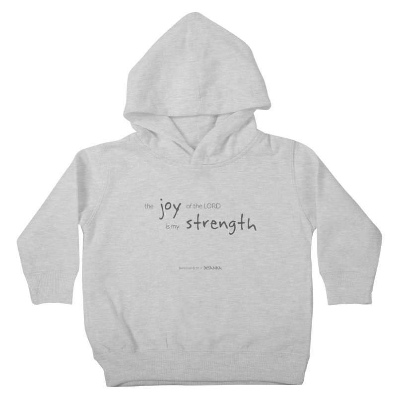 JOY // Is My Strength Kids Toddler Pullover Hoody by Desanka Spirit's Artist Shop
