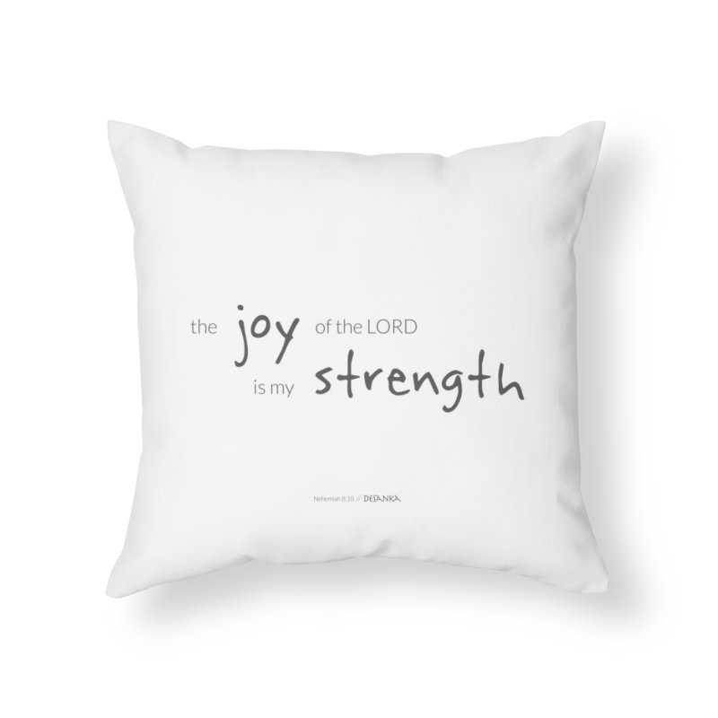 JOY // Is My Strength Home Throw Pillow by Desanka Spirit's Artist Shop