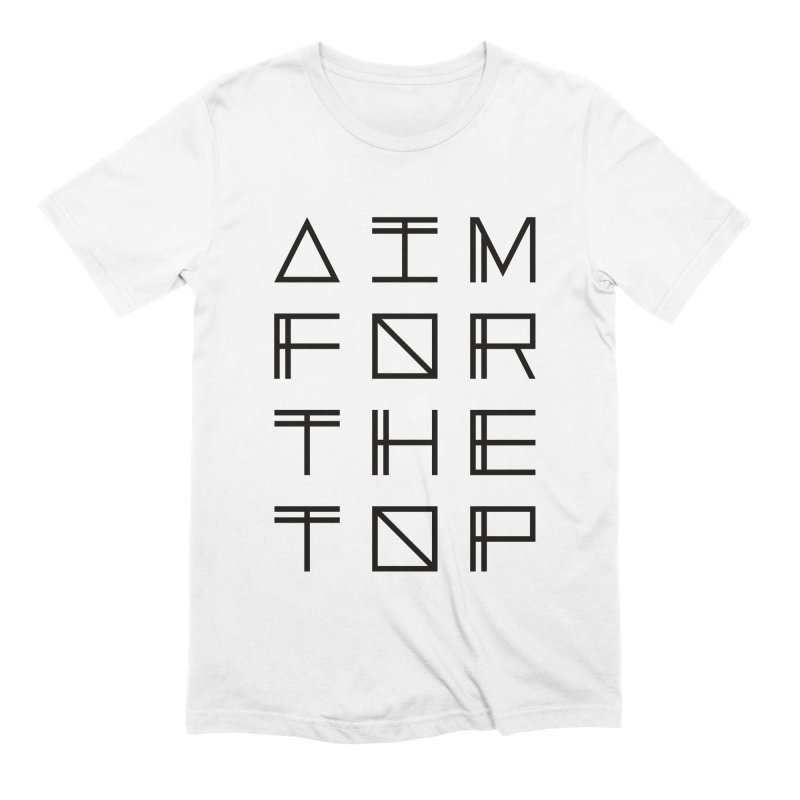 AIM FOR THE TOP Men's Extra Soft T-Shirt by Dave Watkins