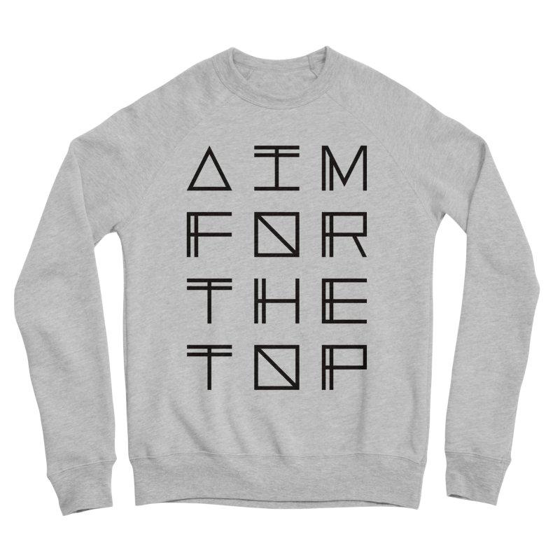 AIM FOR THE TOP Men's Sponge Fleece Sweatshirt by Dave Watkins