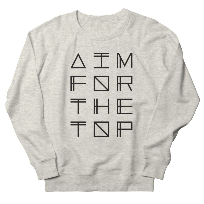AIM FOR THE TOP Men's French Terry Sweatshirt by Dave Watkins