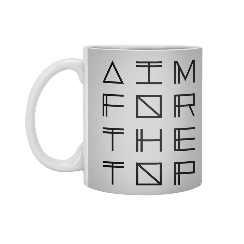 AIM FOR THE TOP Accessories Standard Mug by Dave Watkins
