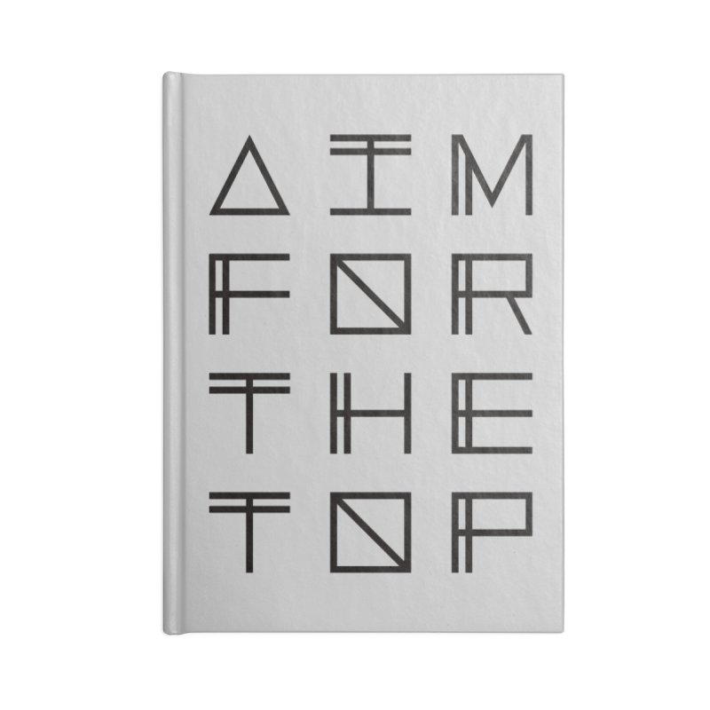 AIM FOR THE TOP Accessories Blank Journal Notebook by Dave Watkins