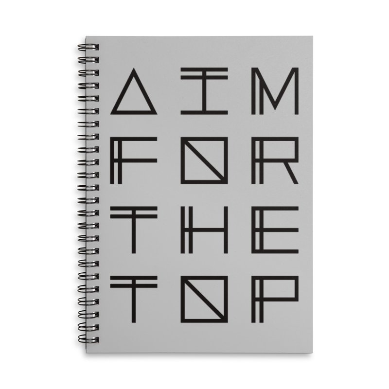 AIM FOR THE TOP Accessories Lined Spiral Notebook by Dave Watkins