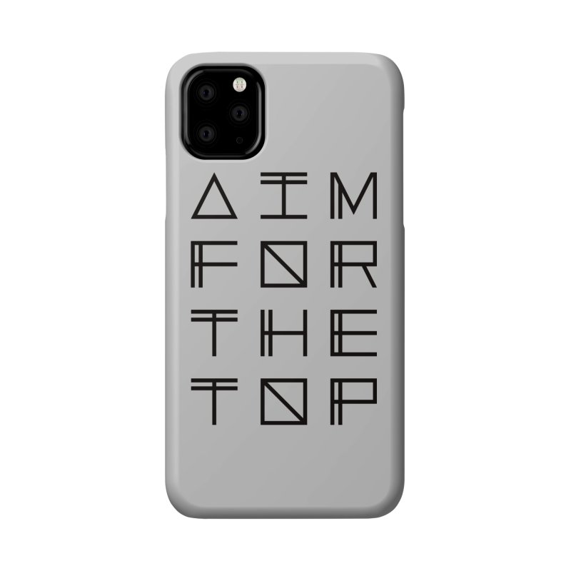 AIM FOR THE TOP Accessories Phone Case by Dave Watkins