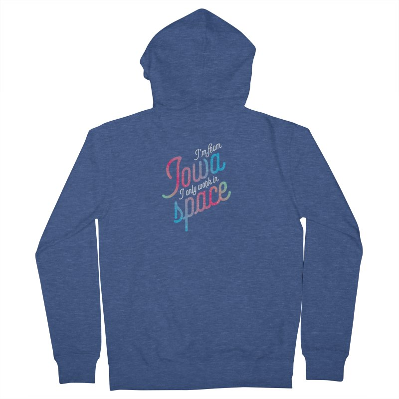 I'm from Iowa, I only work in Space Women's Zip-Up Hoody by Softwear