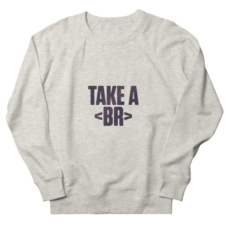 Take a Break (Dark) Women's French Terry Sweatshirt by Softwear