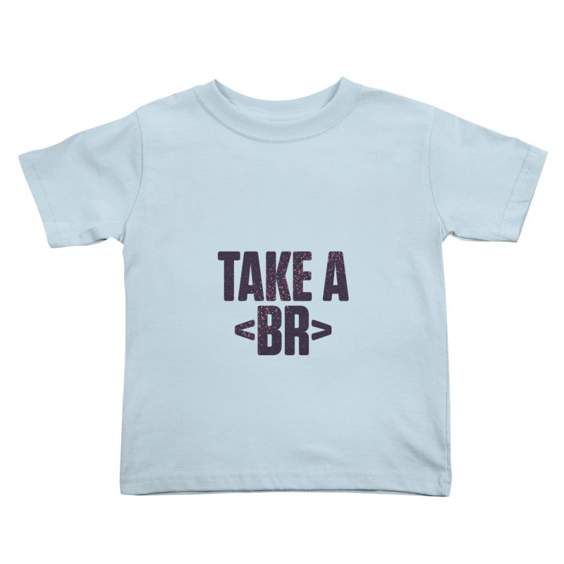Take a Break (Dark) Kids Toddler T-Shirt by Softwear