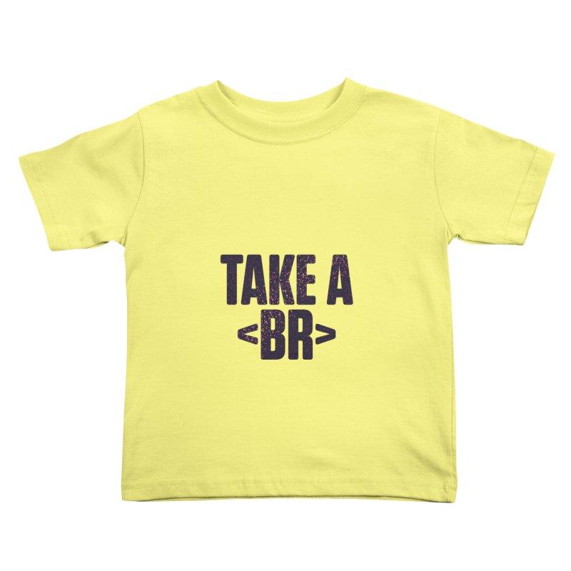 Take a Break (Dark) Kids Toddler T-Shirt by Softwear