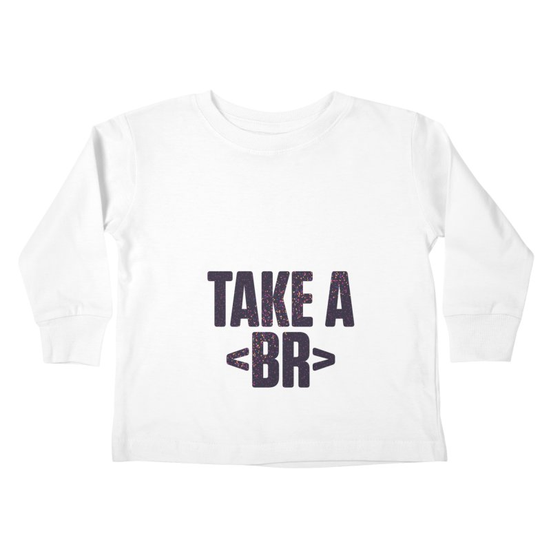 Take a Break (Dark) Kids Toddler Longsleeve T-Shirt by Softwear