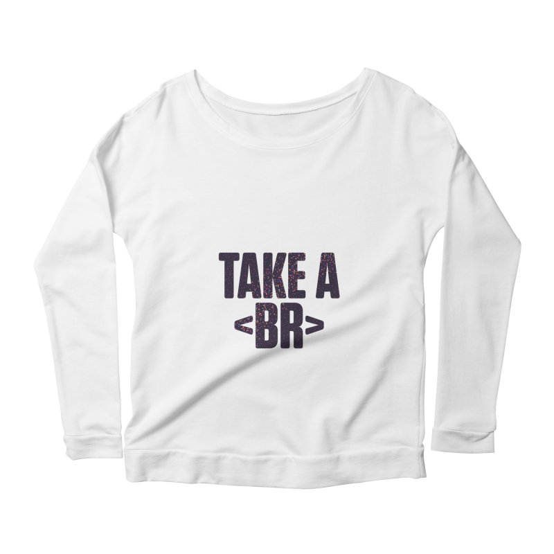 Take a Break (Dark) Women's Scoop Neck Longsleeve T-Shirt by Softwear