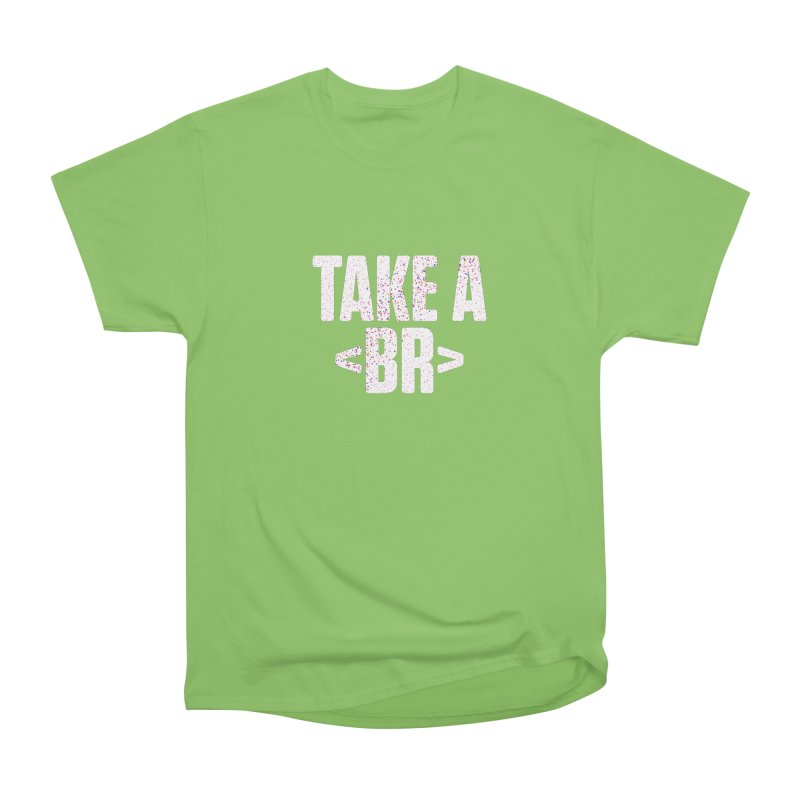 Take A Break (Light) Women's Heavyweight Unisex T-Shirt by Softwear