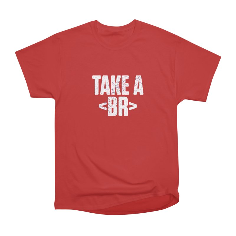 Take A Break (Light) Women's Heavyweight Unisex T-Shirt by Softwear