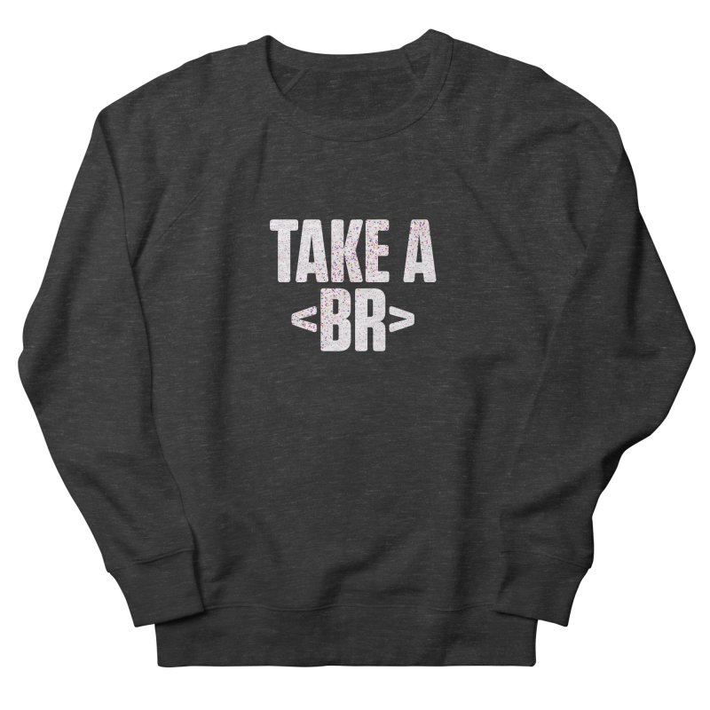 Take A Break (Light) Women's Sweatshirt by Softwear