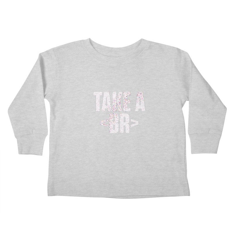 Take A Break (Light) Kids Toddler Longsleeve T-Shirt by Softwear