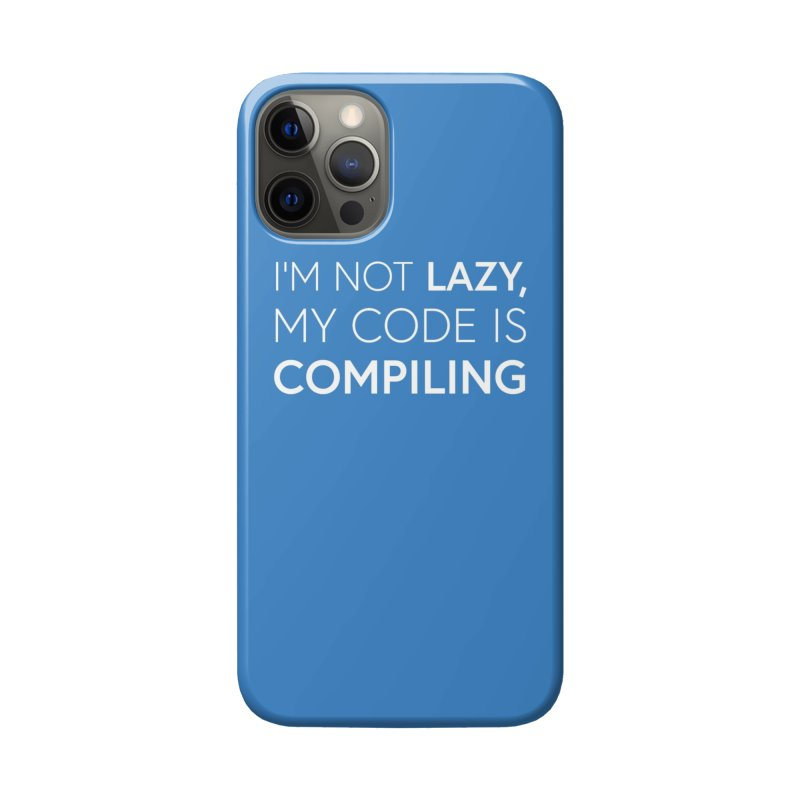 I'm Not Lazy, My Code is Compiling Accessories Phone Case by Softwear