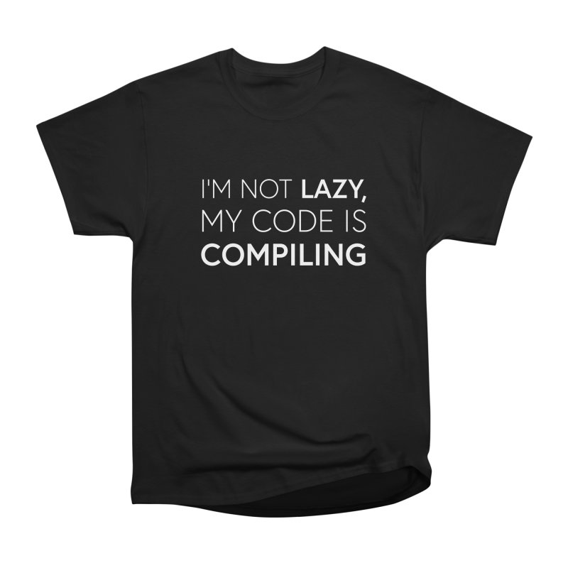 I'm Not Lazy, My Code is Compiling Men's Heavyweight T-Shirt by Softwear