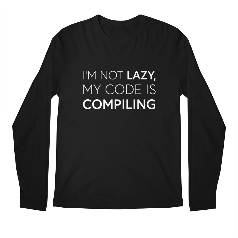 I'm Not Lazy, My Code is Compiling Men's Regular Longsleeve T-Shirt by Softwear