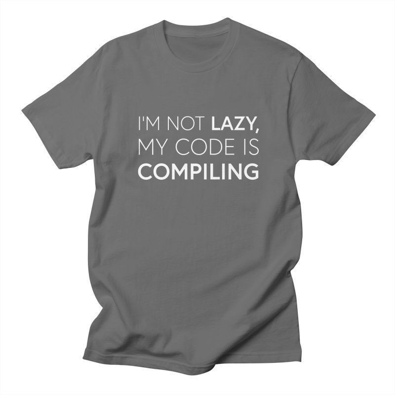 I'm Not Lazy, My Code is Compiling Men's T-Shirt by Softwear