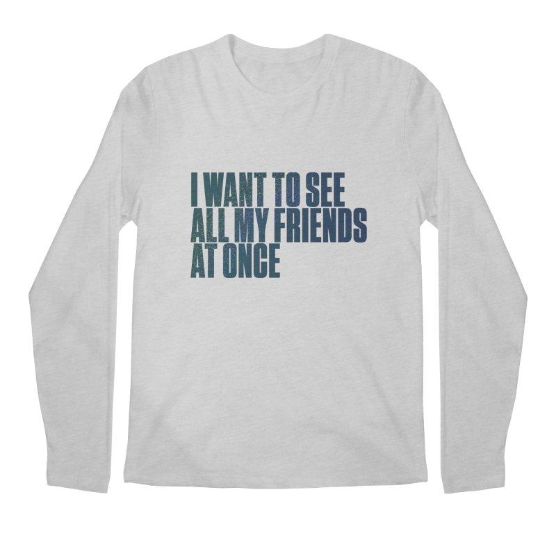 All My Friends At Once Men's Regular Longsleeve T-Shirt by Softwear