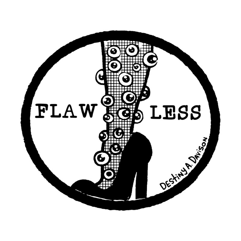 Flawless by Destiny A. Davison's Artist Shop