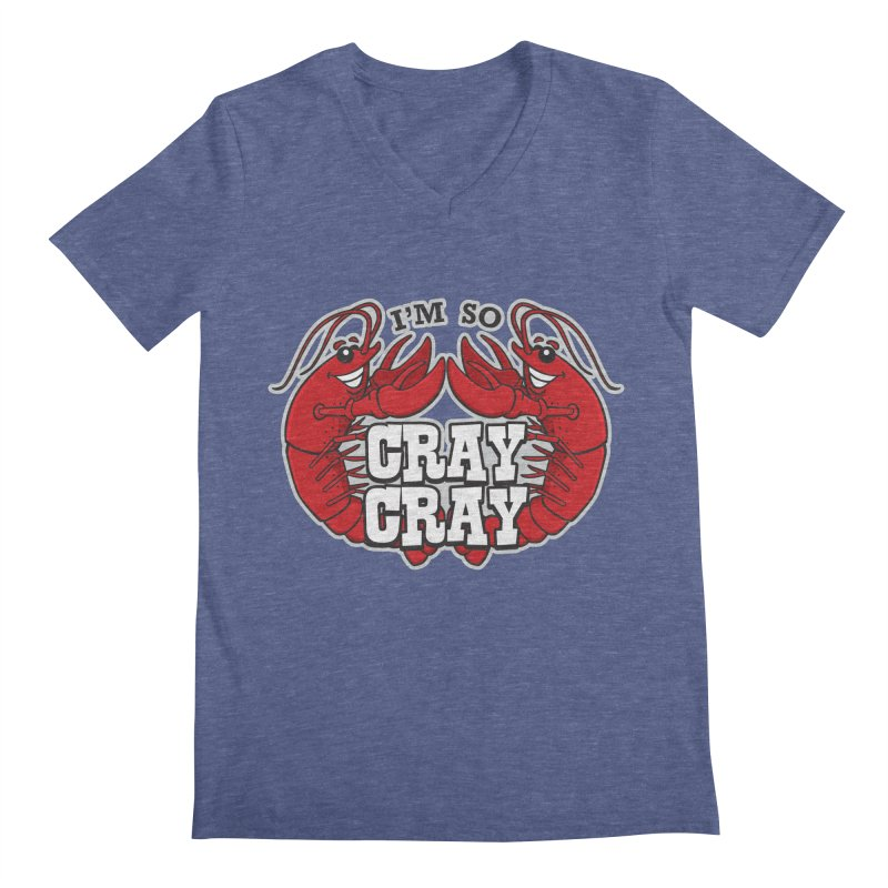 I'm So Cray Cray Men's V-Neck by detourshirts's Artist Shop