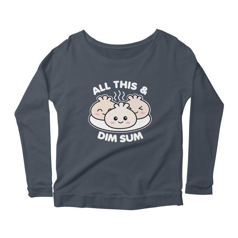 All This and Dim Sum Women's Scoop Neck Longsleeve T-Shirt by Detour Shirt's Artist Shop