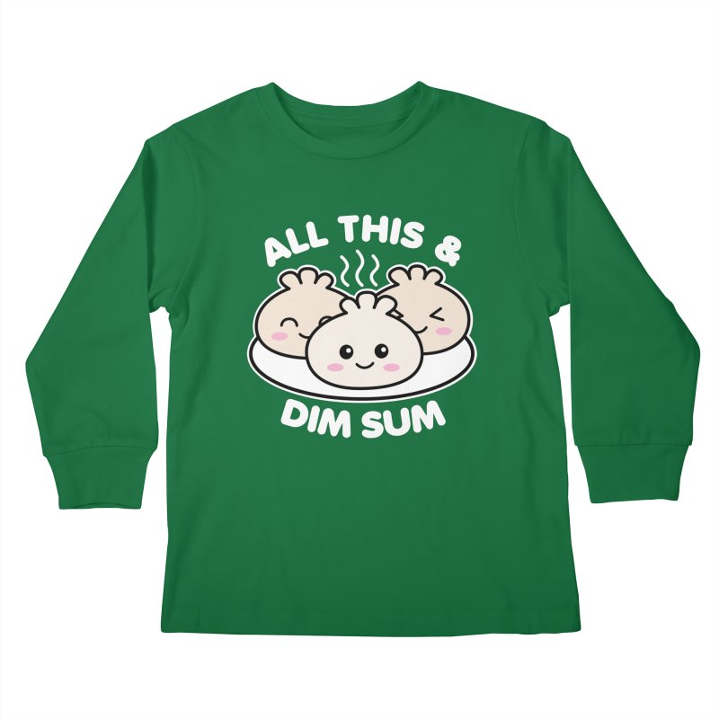 All This and Dim Sum Kids Longsleeve T-Shirt by Detour Shirt's Artist Shop