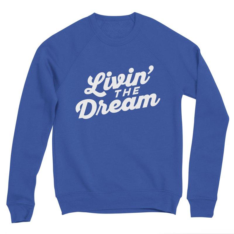Livin the Dream 70s Script Font Women's Sweatshirt by Detour Shirt's Artist Shop