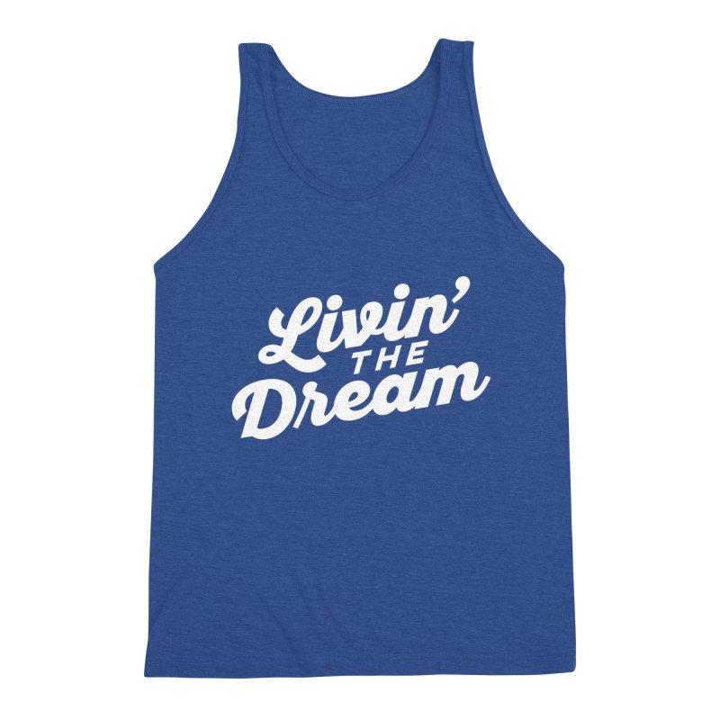 Livin the Dream 70s Script Font Men's Tank by Detour Shirt's Artist Shop