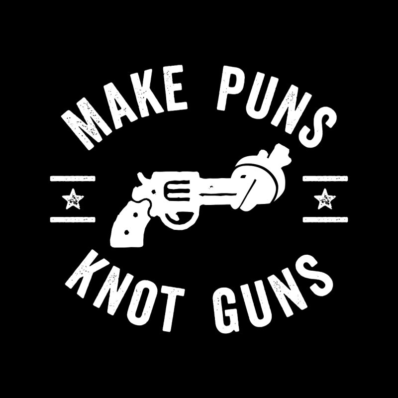Make Puns Not Guns Funny Gun Control Women's Scoop Neck by Detour Shirt's Artist Shop
