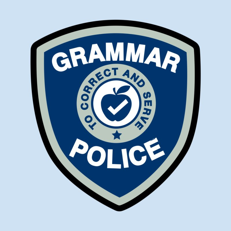 Grammar Police Badge Funny Saying Women's Scoop Neck by Detour Shirt's Artist Shop