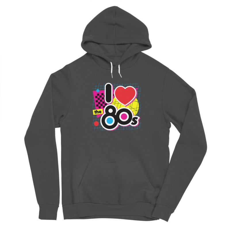 I Love The 80s Women's Pullover Hoody by Detour Shirt's Artist Shop