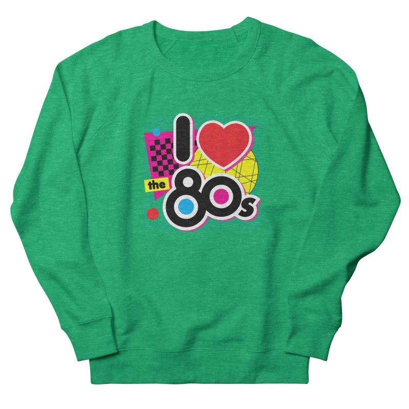 I Love The 80s Women's Sweatshirt by Detour Shirt's Artist Shop