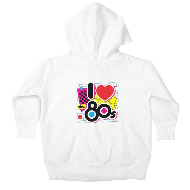 I Love The 80s Kids Baby Zip-Up Hoody by Detour Shirt's Artist Shop
