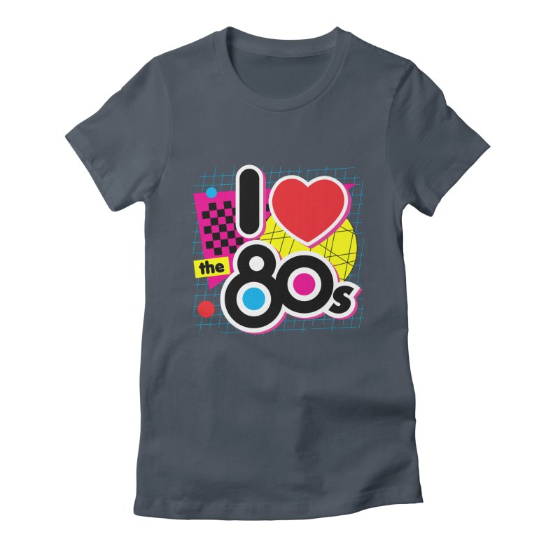 I Love The 80s Women's T-Shirt by Detour Shirt's Artist Shop