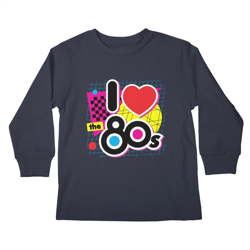 I Love The 80s Kids Longsleeve T-Shirt by Detour Shirt's Artist Shop