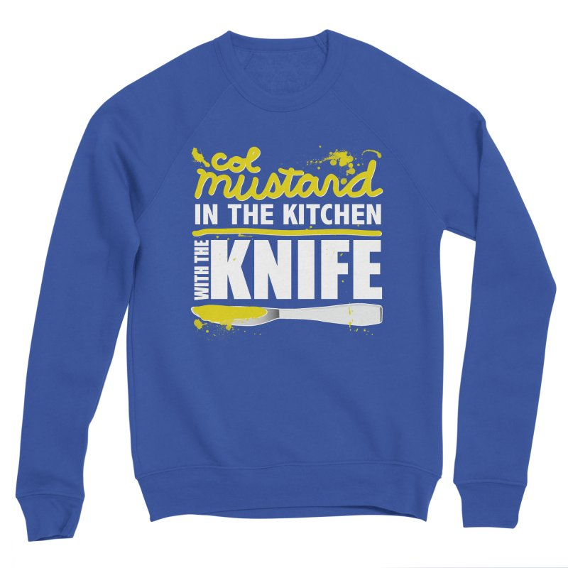 Colonel Mustard in the Kitchen with the Knife Men's Sweatshirt by Detour Shirt's Artist Shop