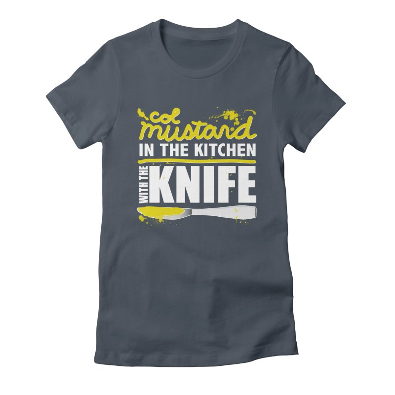 Colonel Mustard in the Kitchen with the Knife Women's T-Shirt by Detour Shirt's Artist Shop