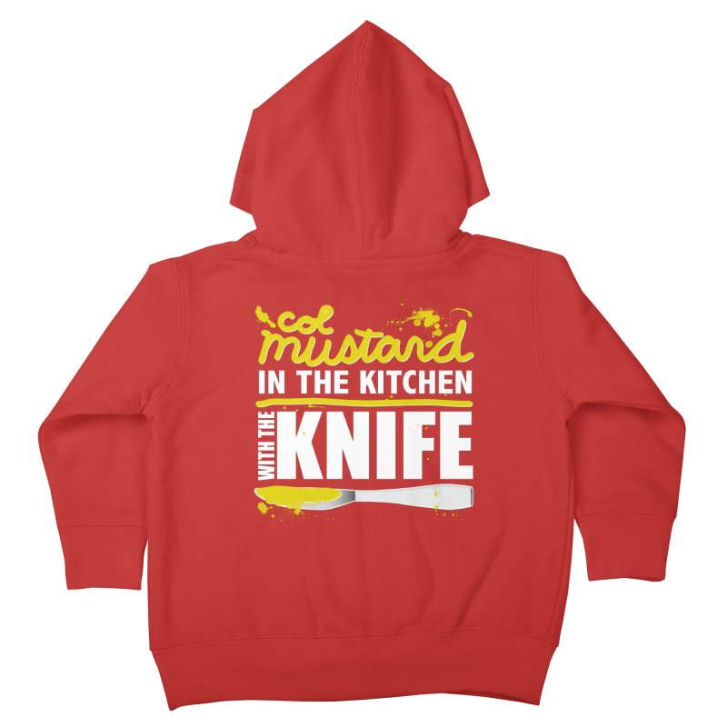Colonel Mustard in the Kitchen with the Knife Kids Toddler Zip-Up Hoody by Detour Shirt's Artist Shop