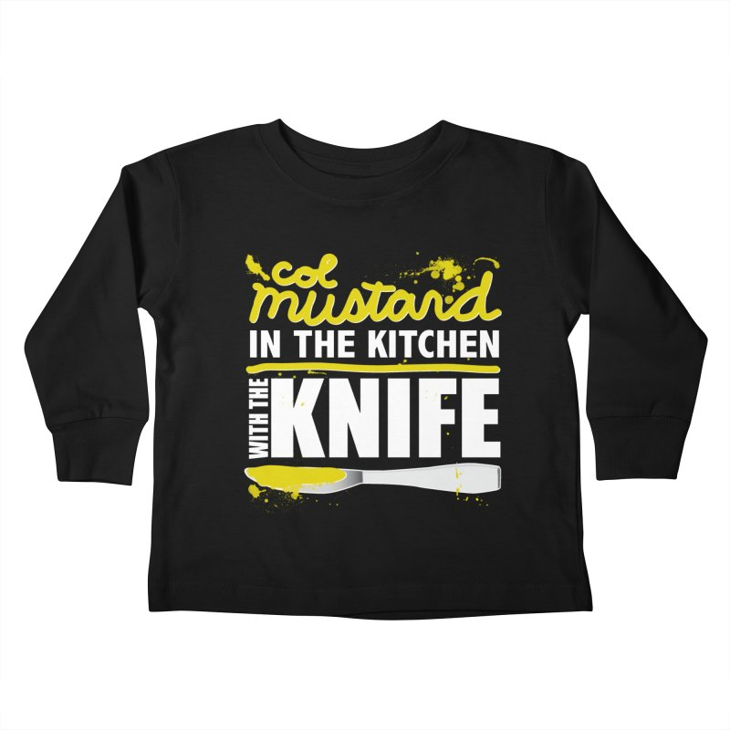 Colonel Mustard in the Kitchen with the Knife Kids Toddler Longsleeve T-Shirt by Detour Shirt's Artist Shop