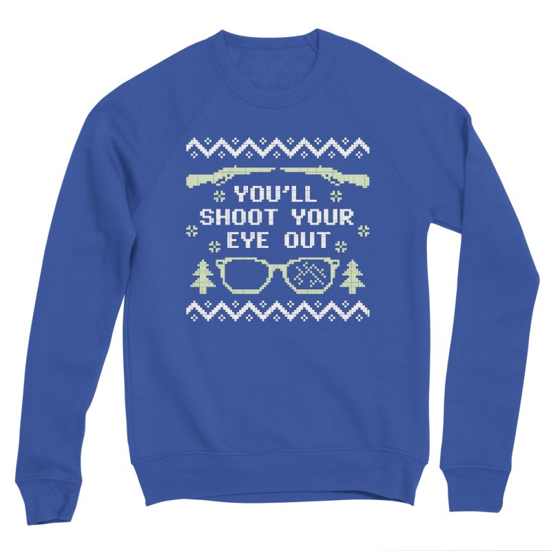Shoot Your Eye Out Funny Christmas Sweater Women's Sweatshirt by Detour Shirt's Artist Shop