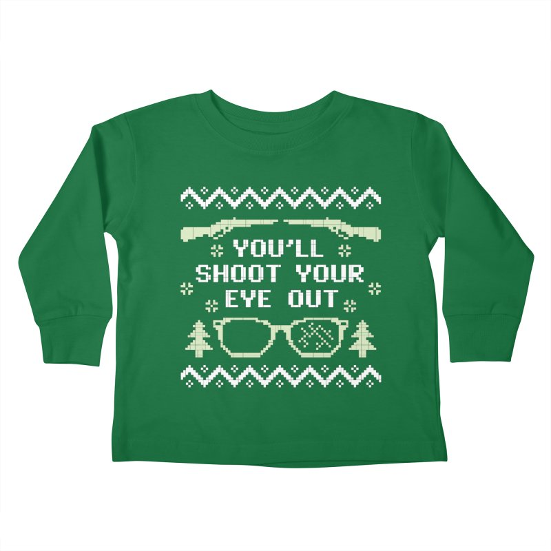 Shoot Your Eye Out Funny Christmas Sweater Kids Toddler Longsleeve T-Shirt by Detour Shirt's Artist Shop