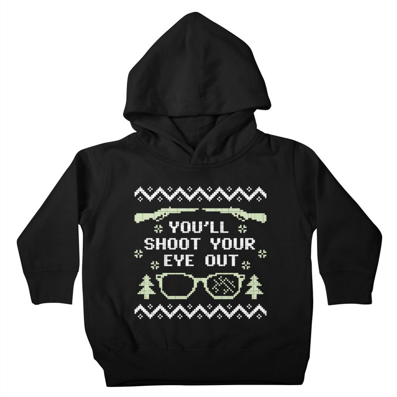 Shoot Your Eye Out Funny Christmas Sweater Kids Toddler Pullover Hoody by Detour Shirt's Artist Shop
