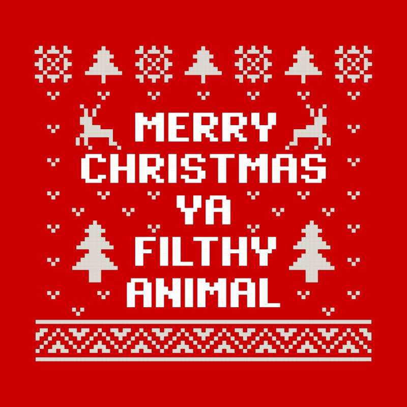 Merry Christmas Ya Filthy Animal by detourshirts's Artist Shop