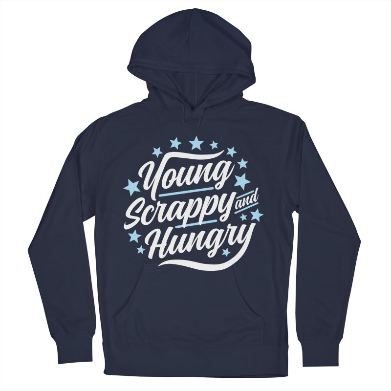 Young, Scrappy and Hungry Men's Pullover Hoody by detourshirts's Artist Shop