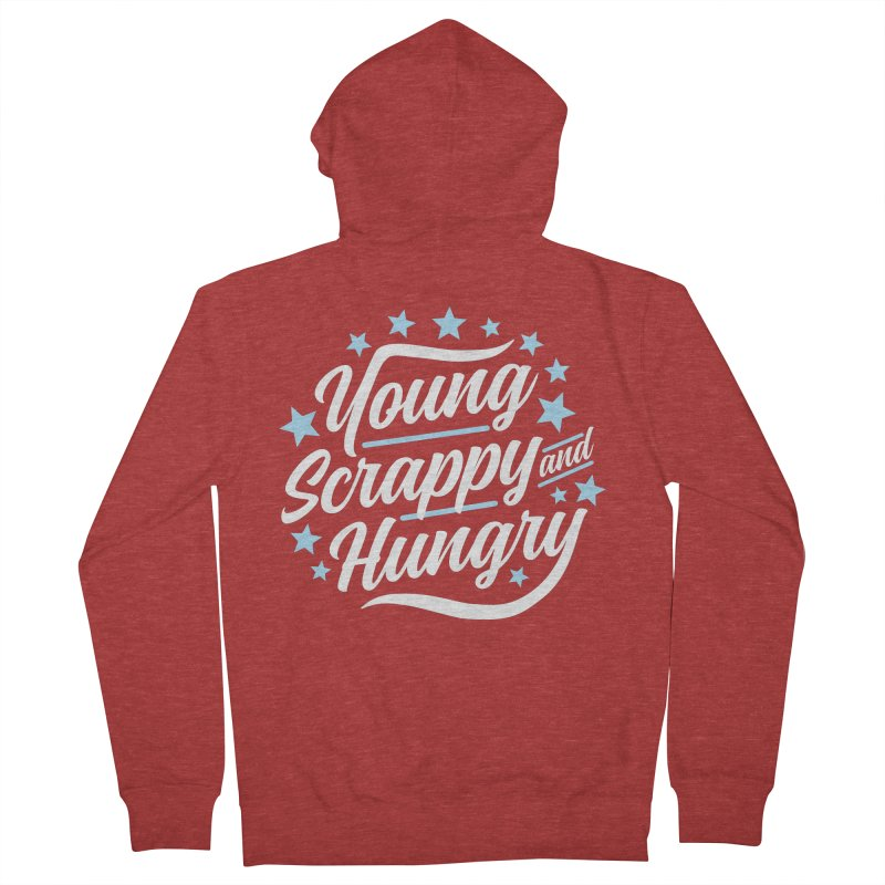 Young, Scrappy and Hungry Women's Zip-Up Hoody by detourshirts's Artist Shop